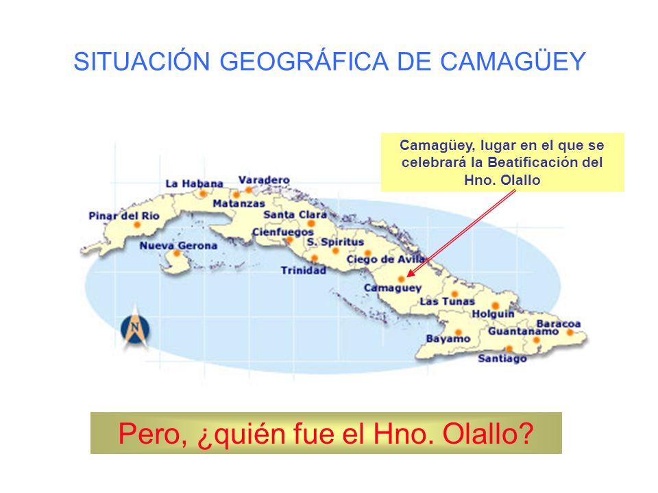 SITUACIÓN GEOGRÁFICA DE CAMAGÜEY Camagüey, lugar en el que se celebrará la Beatificación del Hno.