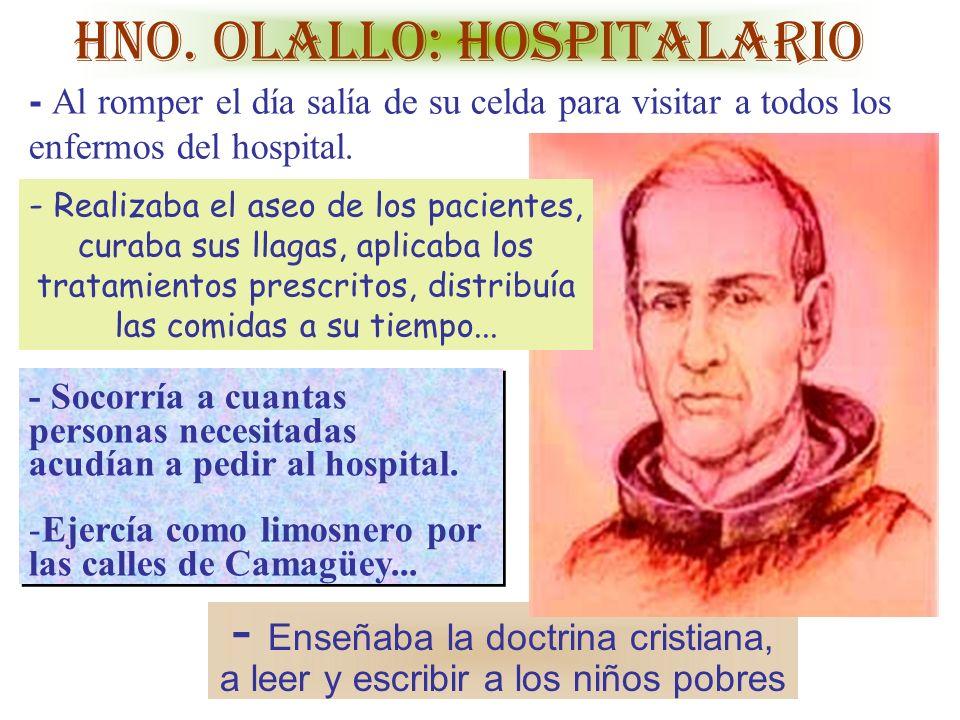 - Socorría a cuantas personas necesitadas acudían a pedir al hospital.