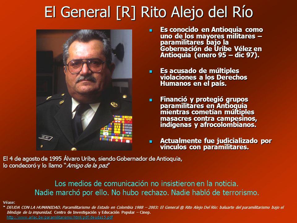 El General [R] Rito Alejo del Río Es conocido en Antioquia como uno de los mayores militares – paramilitares bajo la Gobernación de Uribe Vélez en Ant
