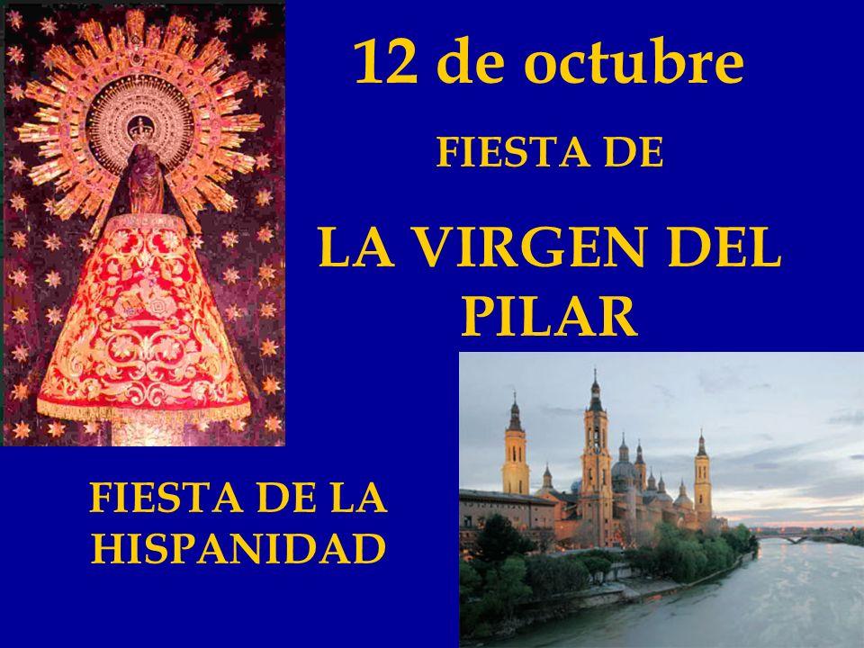 LA VIRGEN DEL PILAR * 12 de octubre.