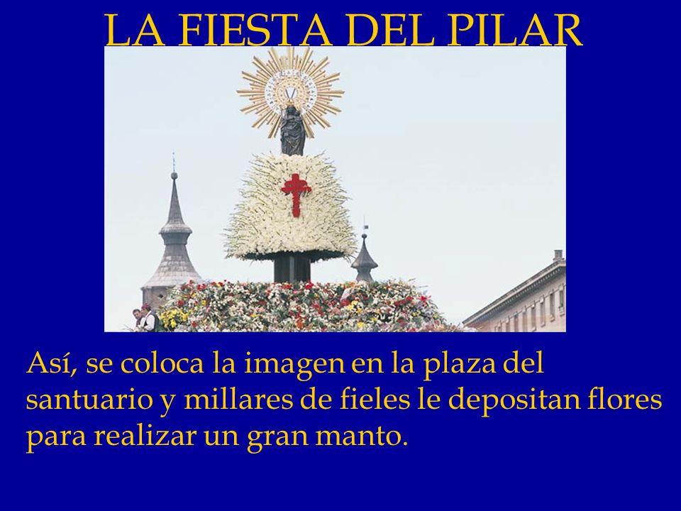 LA FIESTA DEL PILAR Es precisamente el 12 de octubre cuando más actos se realizan en Zaragoza.