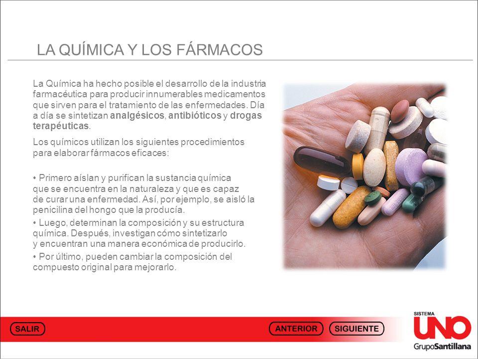 La Química ha hecho posible el desarrollo de la industria farmacéutica para producir innumerables medicamentos que sirven para el tratamiento de las enfermedades.