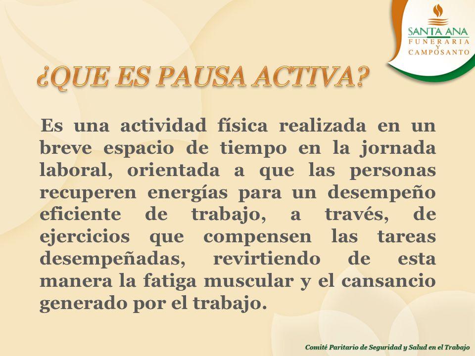 Es una actividad física realizada en un breve espacio de tiempo en la jornada laboral, orientada a que las personas recuperen energías para un desempe