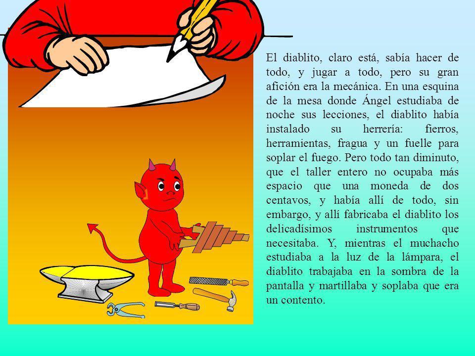 Muchos más servicios prestó el diablito a su primo Ángel.