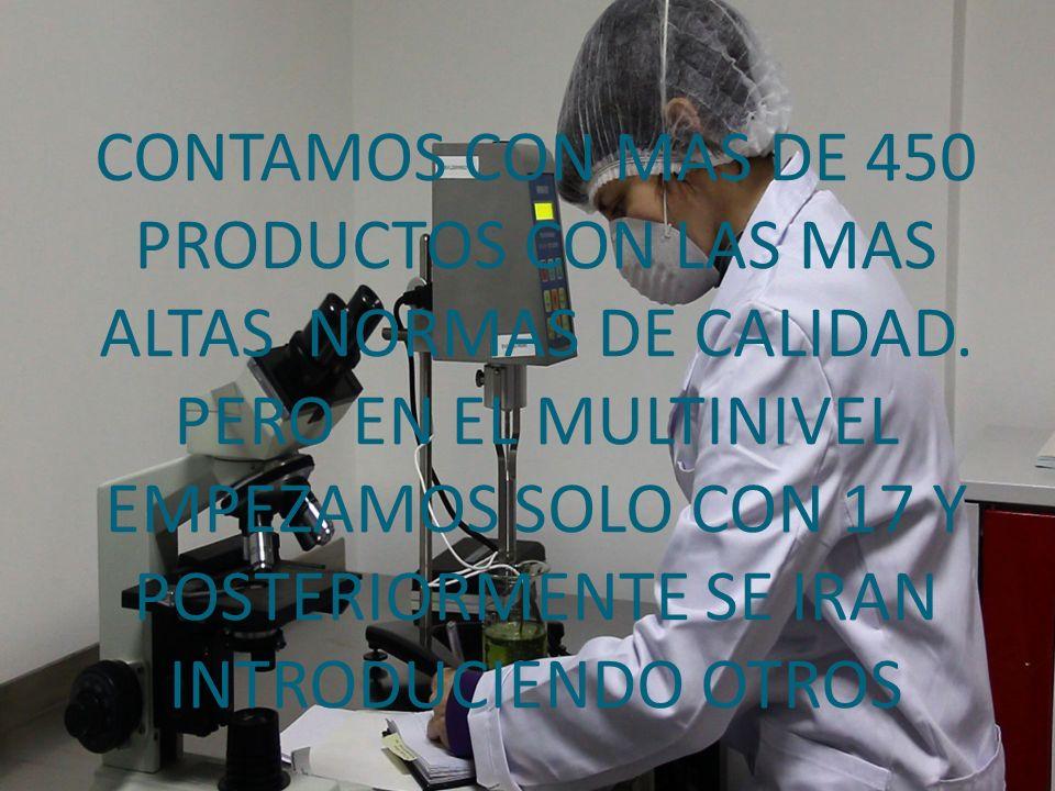 CONTAMOS CON MAS DE 450 PRODUCTOS CON LAS MAS ALTAS NORMAS DE CALIDAD. PERO EN EL MULTINIVEL EMPEZAMOS SOLO CON 17 Y POSTERIORMENTE SE IRAN INTRODUCIE