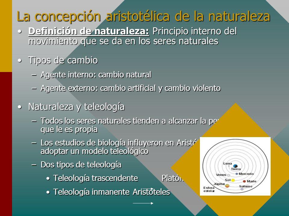 La concepción aristotélica de la naturaleza Definición de naturaleza: Principio interno del movimiento que se da en los seres naturalesDefinición de n
