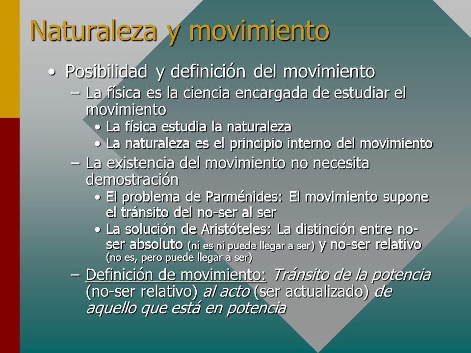 Naturaleza y movimiento Posibilidad y definición del movimientoPosibilidad y definición del movimiento –La física es la ciencia encargada de estudiar