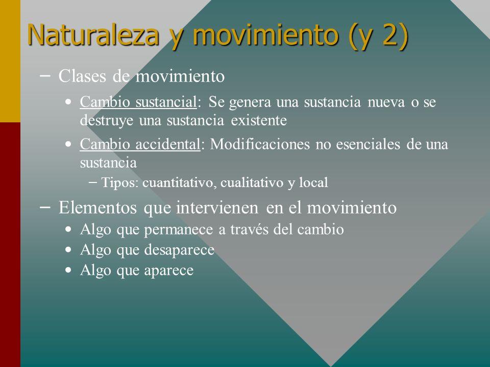 Naturaleza y movimiento (y 2) – Clases de movimiento Cambio sustancial: Se genera una sustancia nueva o se destruye una sustancia existente Cambio acc