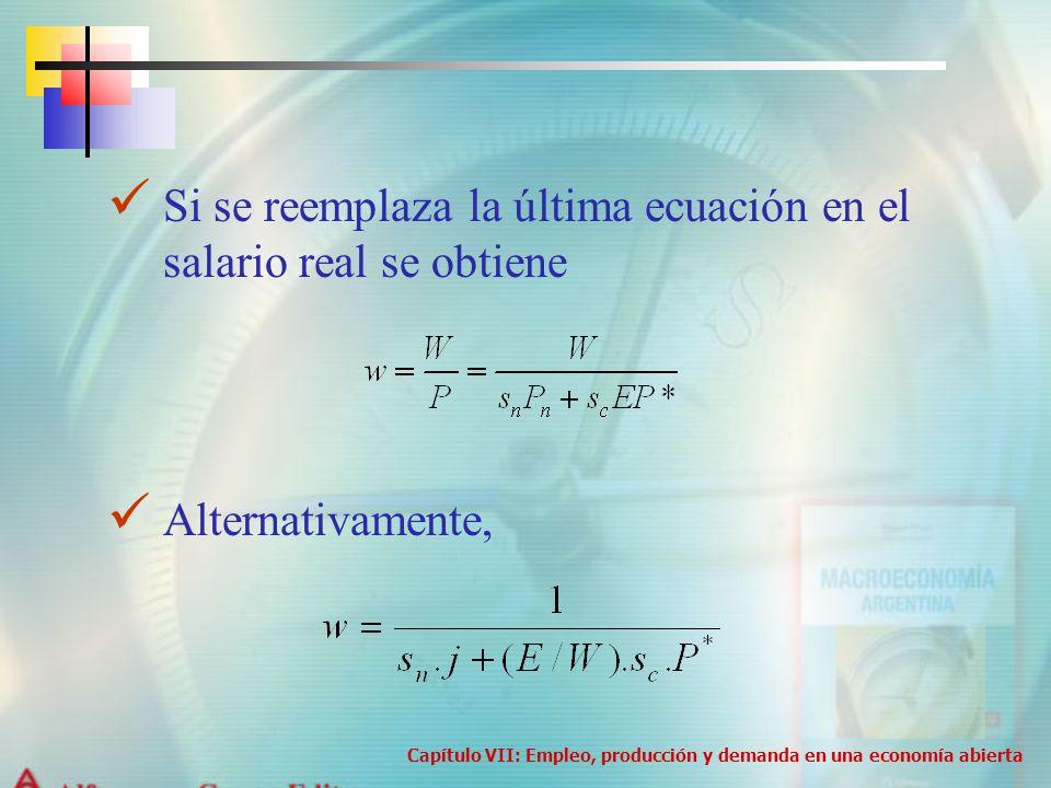 Si se reemplaza la última ecuación en el salario real se obtiene Alternativamente, Capítulo VII: Empleo, producción y demanda en una economía abierta