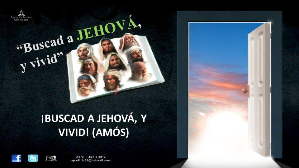 ¡BUSCAD A JEHOVÁ, Y VIVID! (AMÓS)
