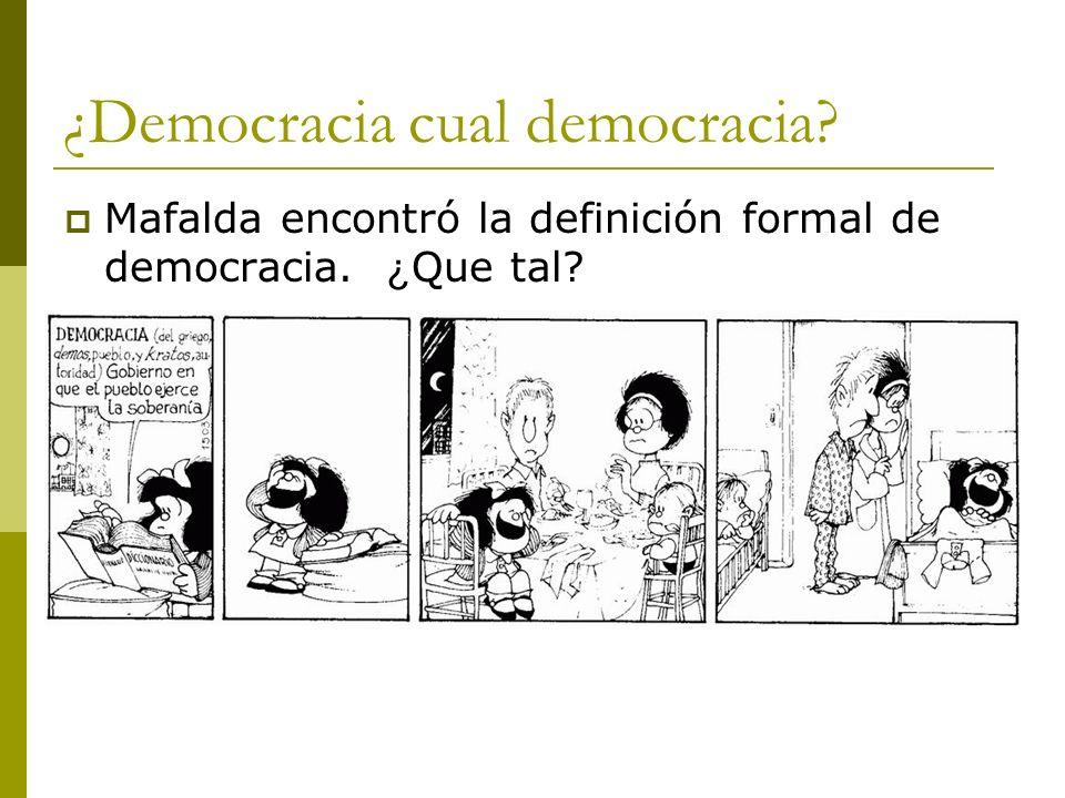 ¿Democracia cual democracia? Mafalda encontró la definición formal de democracia. ¿ Que tal?