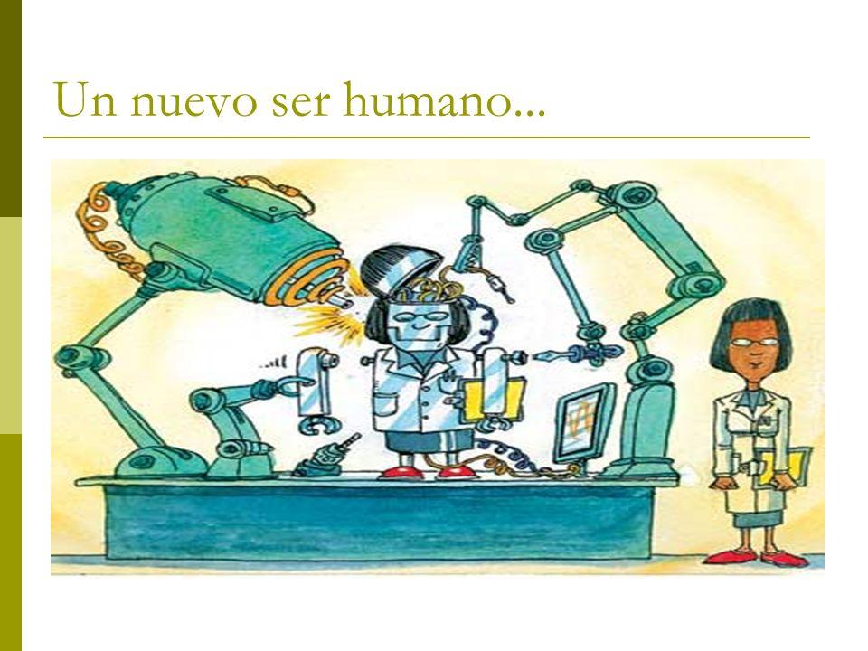 Un nuevo ser humano...