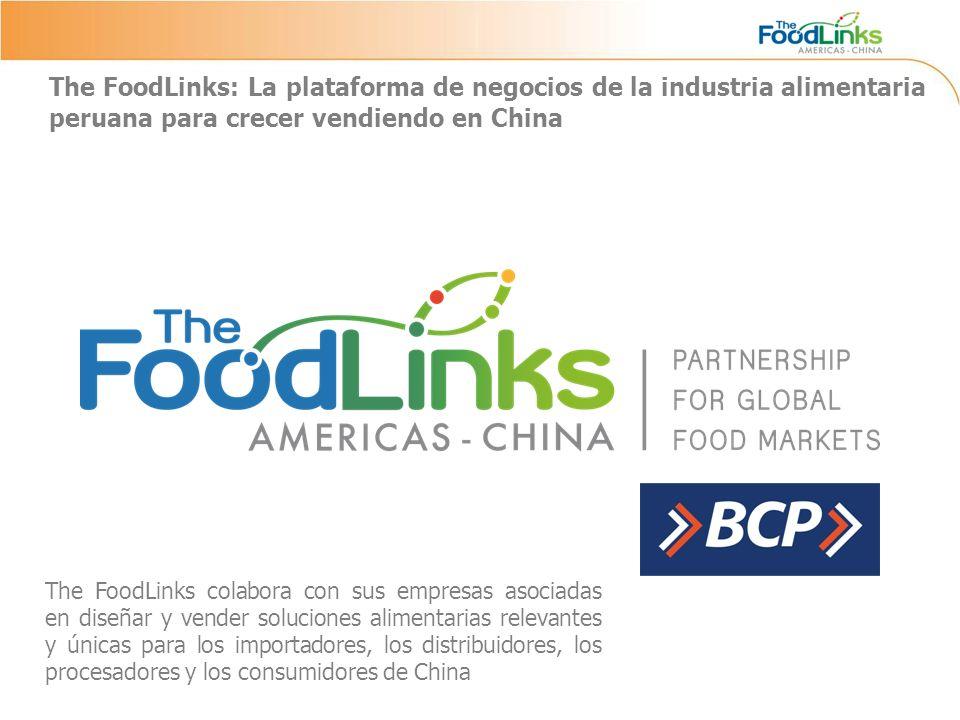 The FoodLinks: La plataforma de negocios de la industria alimentaria peruana para crecer vendiendo en China The FoodLinks colabora con sus empresas asociadas en diseñar y vender soluciones alimentarias relevantes y únicas para los importadores, los distribuidores, los procesadores y los consumidores de China