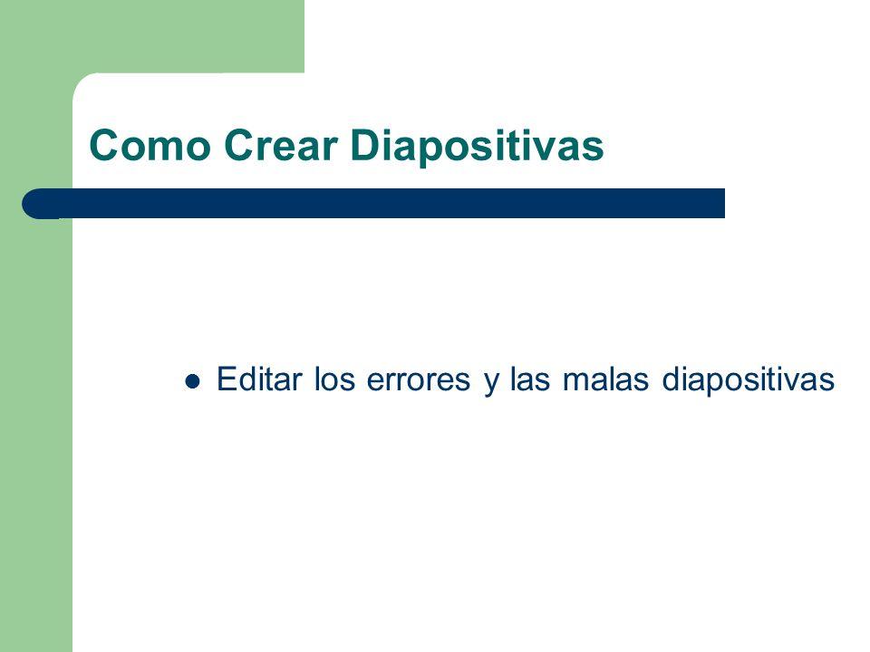 Como Crear Diapositivas Editar los errores y las malas diapositivas