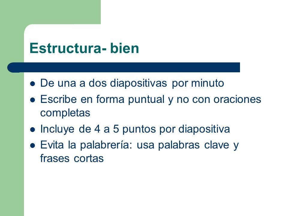 Esquema Que tu primera y segunda diapositivas sean el esquema de tu presentación – ej: diapositiva anterior Sigue el orden de tu esquema para el resto