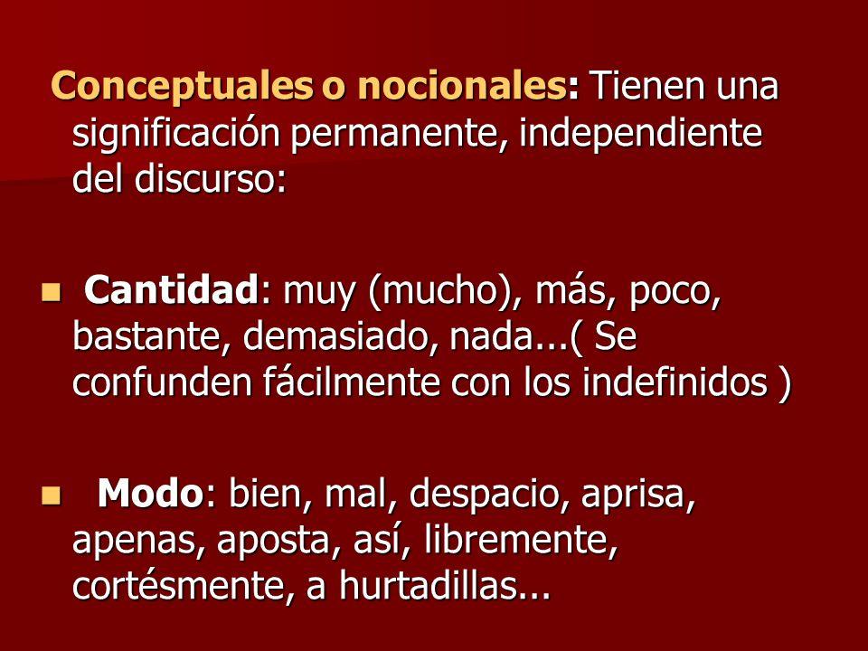 Conceptuales o nocionales: Tienen una significación permanente, independiente del discurso: Conceptuales o nocionales: Tienen una significación perman