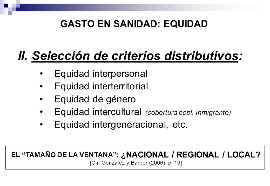II. Selección de criterios distributivos: Equidad interpersonal Equidad interterritorial Equidad de género Equidad intercultural (cobertura pobl. Inmi
