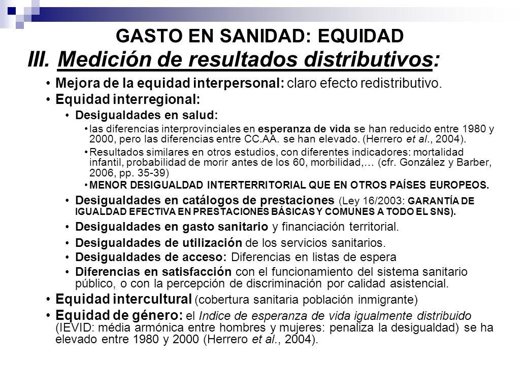 III. Medición de resultados distributivos: Mejora de la equidad interpersonal: claro efecto redistributivo. Equidad interregional: Desigualdades en sa