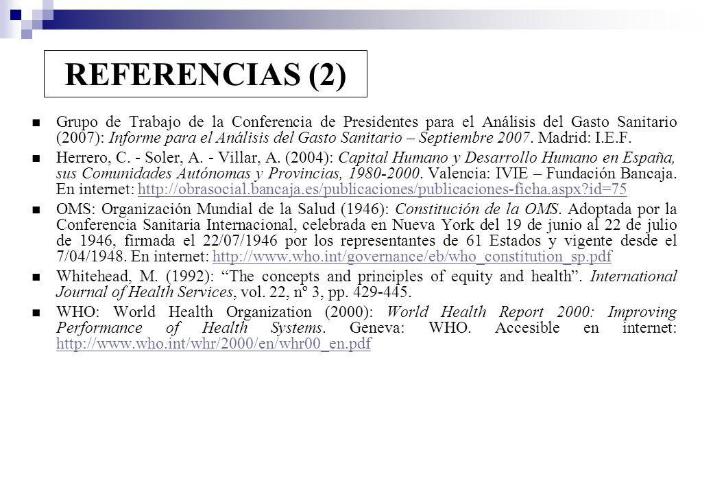 REFERENCIAS (2) Grupo de Trabajo de la Conferencia de Presidentes para el Análisis del Gasto Sanitario (2007): Informe para el Análisis del Gasto Sani
