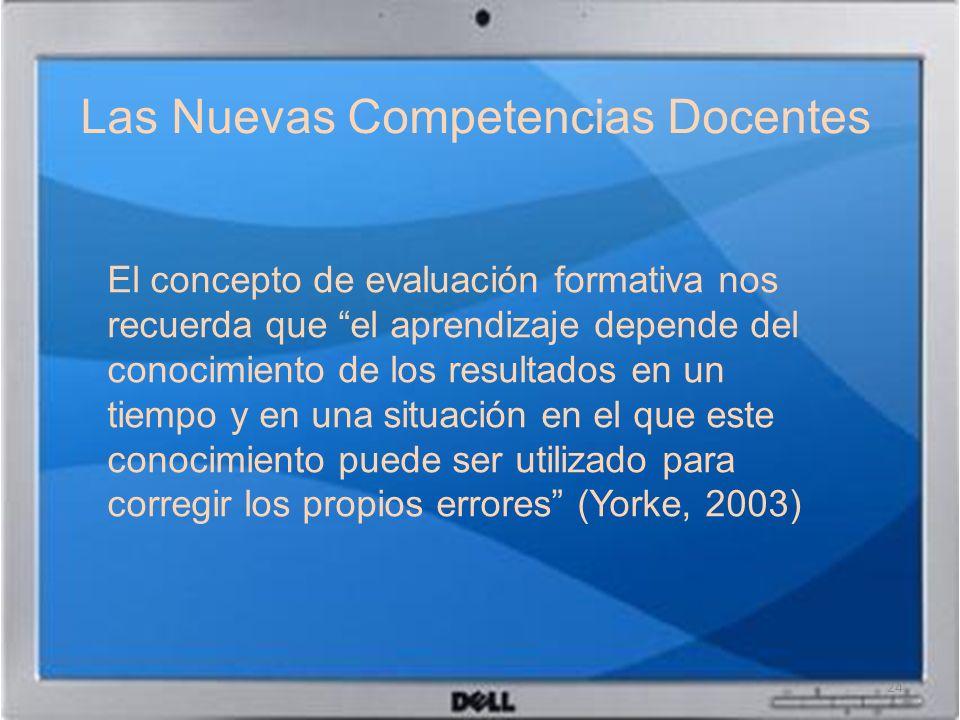 Las Nuevas Competencias Docentes El concepto de evaluación formativa nos recuerda que el aprendizaje depende del conocimiento de los resultados en un