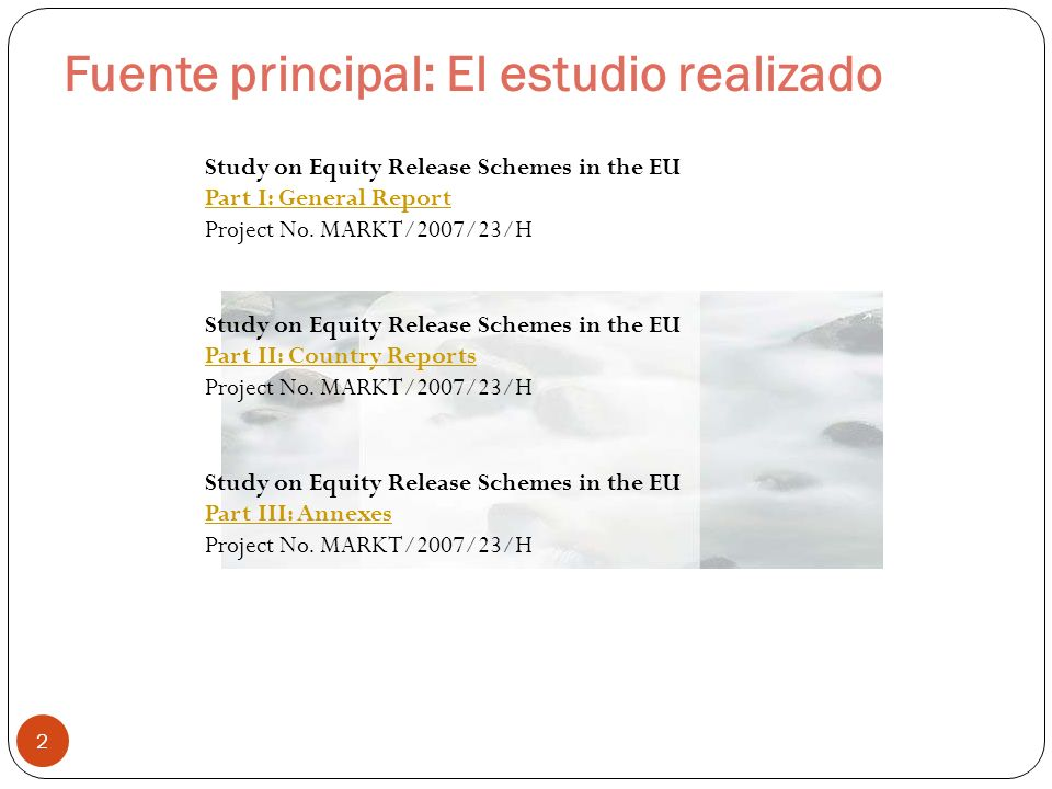 Fuente principal: El estudio realizado 2 Study on Equity Release Schemes in the EU Part I: General Report Project No.