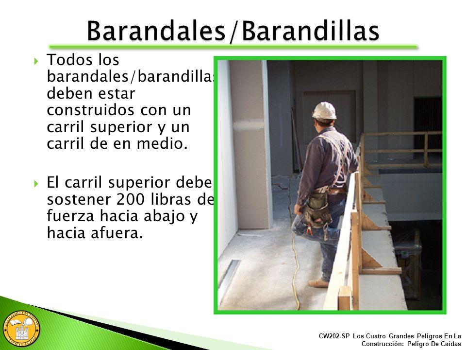 Los barandales/barandillas deben tener un carril superior, un carril de en medio y un borde punta pie.