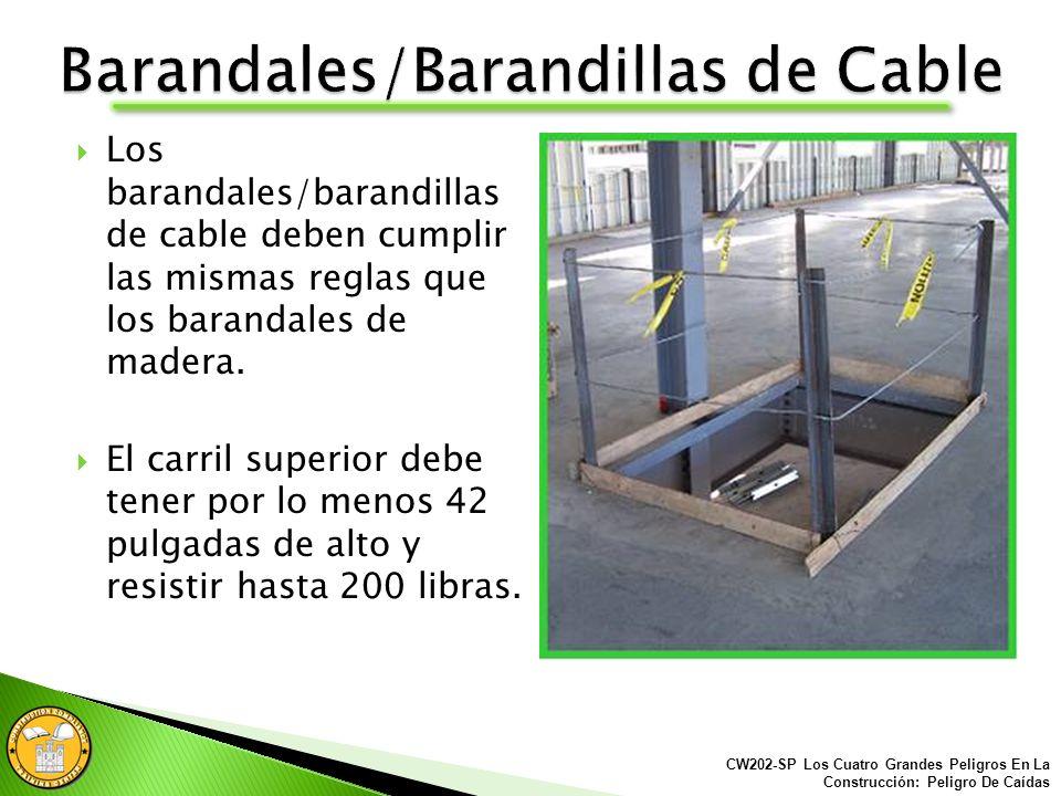Todos los barandales/barandillas deben estar construidos con un carril superior y un carril de en medio.