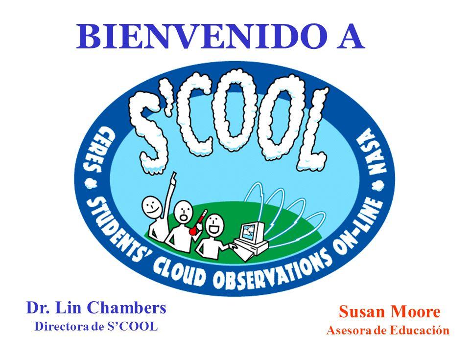 BIENVENIDO A Dr. Lin Chambers Directora de SCOOL Susan Moore Asesora de Educación