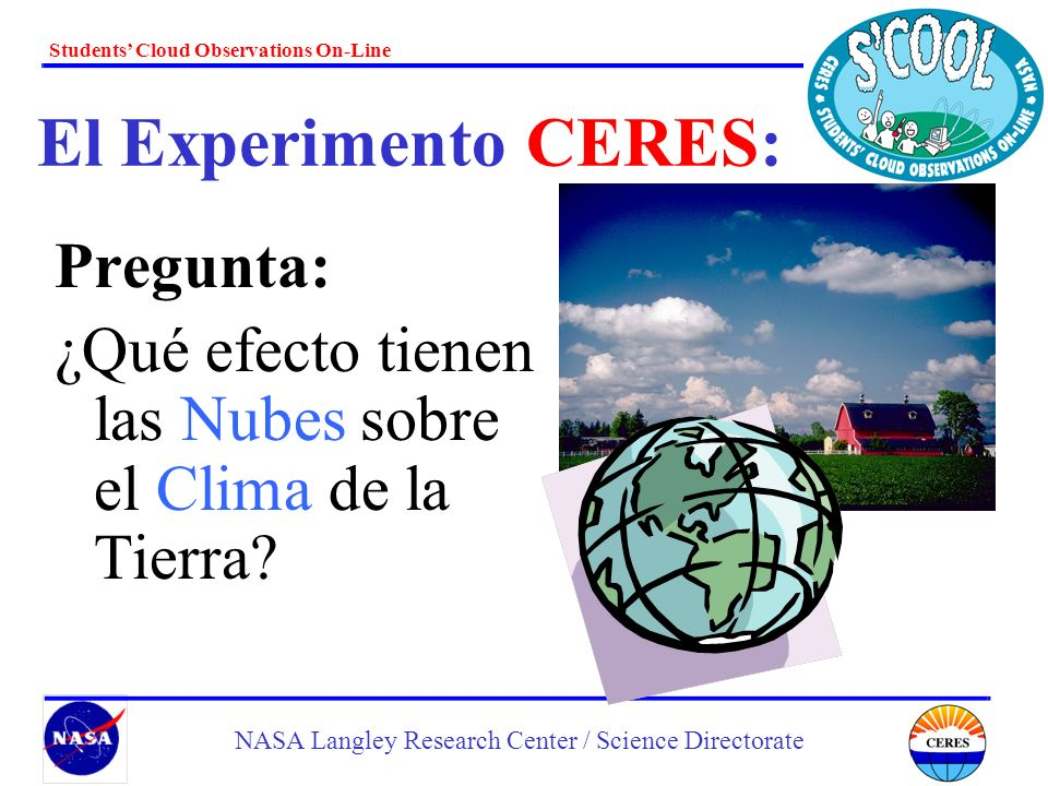 Students Cloud Observations On-Line NASA Langley Research Center / Science Directorate ¡Imagine que este gráfico representa cierto número de nubes en el cielo.