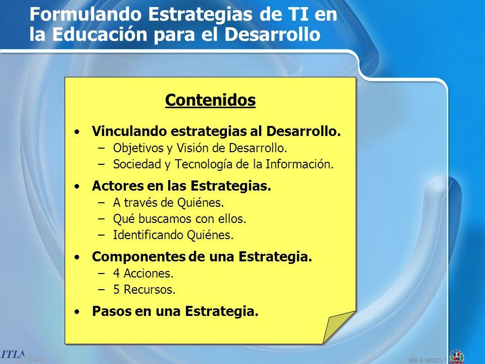 SEE & SEESCyT Acciones en una Estrategia de TI en Educación para el Desarrollo 1.