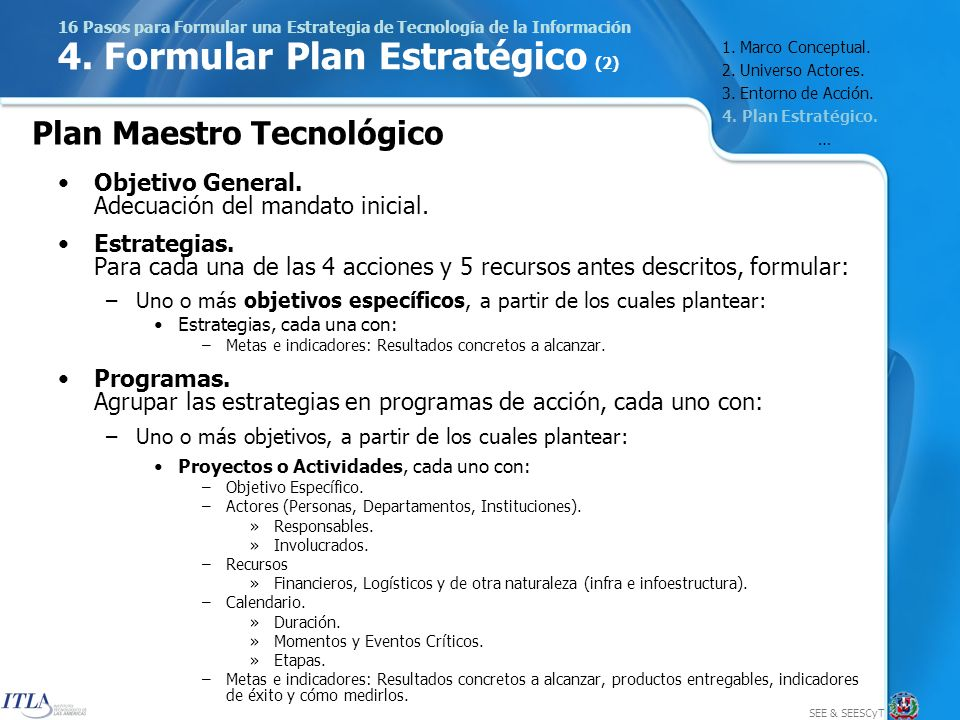SEE & SEESCyT 16 Pasos para Formular una Estrategia de Tecnología de la Información 4.