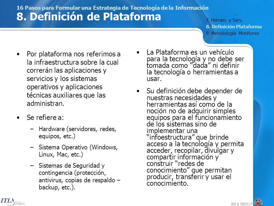 SEE & SEESCyT 16 Pasos para Formular una Estrategia de Tecnología de la Información 8.