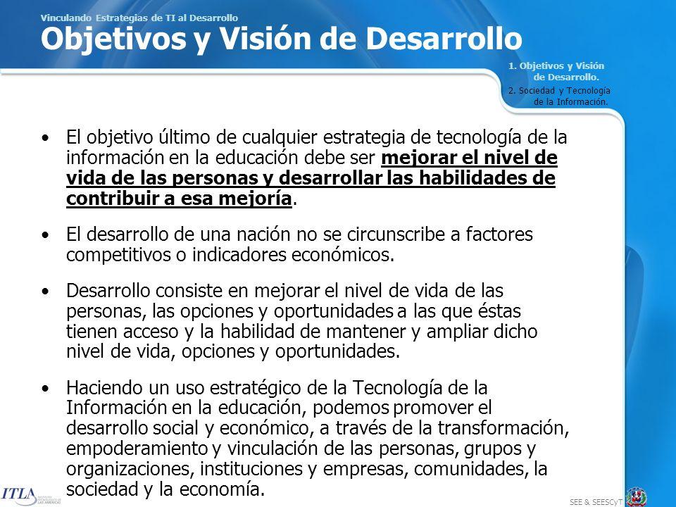 SEE & SEESCyT Recursos en una Estrategia de TI en Educación para el Desarrollo 4.
