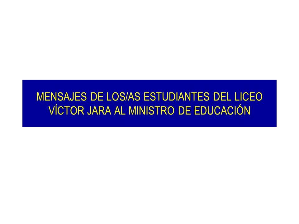 MENSAJES DE LOS/AS ESTUDIANTES DEL LICEO VÍCTOR JARA AL MINISTRO DE EDUCACIÓN