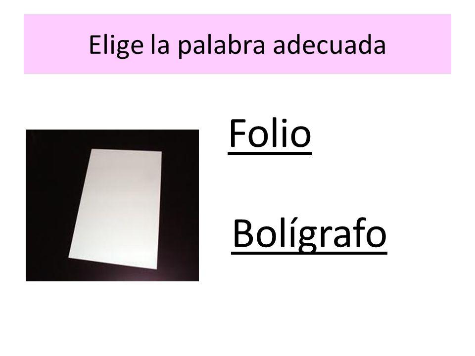 Elige la palabra adecuada Folio Bolígrafo