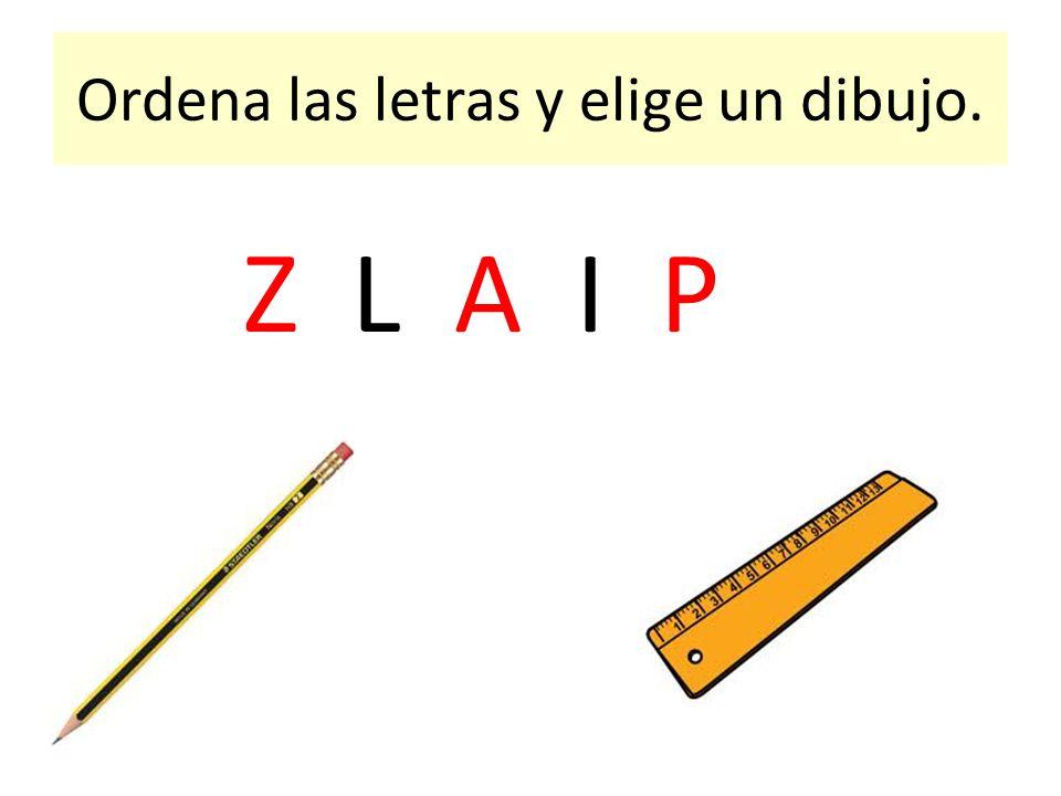 Ordena las letras y elige un dibujo. Z L A I P