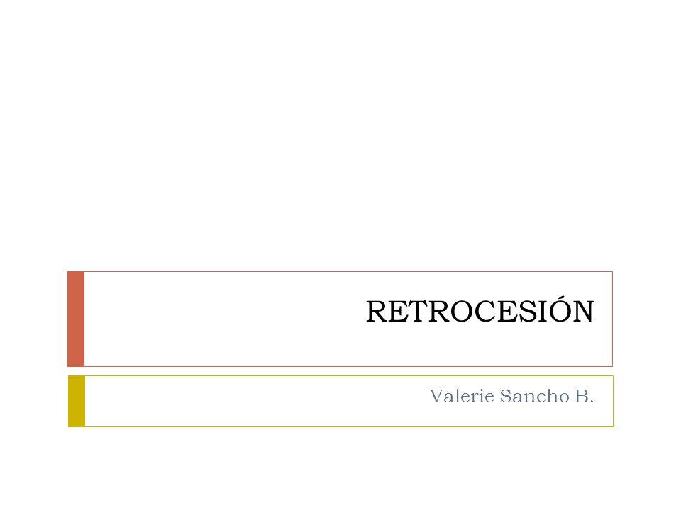 RETROCESIÓN Valerie Sancho B.