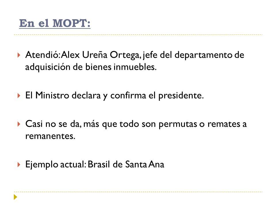 En el MOPT: Atendió: Alex Ureña Ortega, jefe del departamento de adquisición de bienes inmuebles.