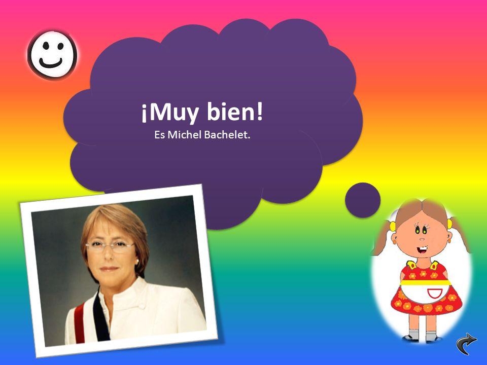 ¡Muy bien! Es Michel Bachelet. ¡Muy bien! Es Michel Bachelet.