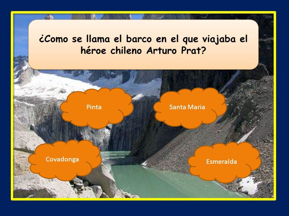 ¿Como se llama el barco en el que viajaba el héroe chileno Arturo Prat? Pinta Esmeralda Covadonga Santa Maria