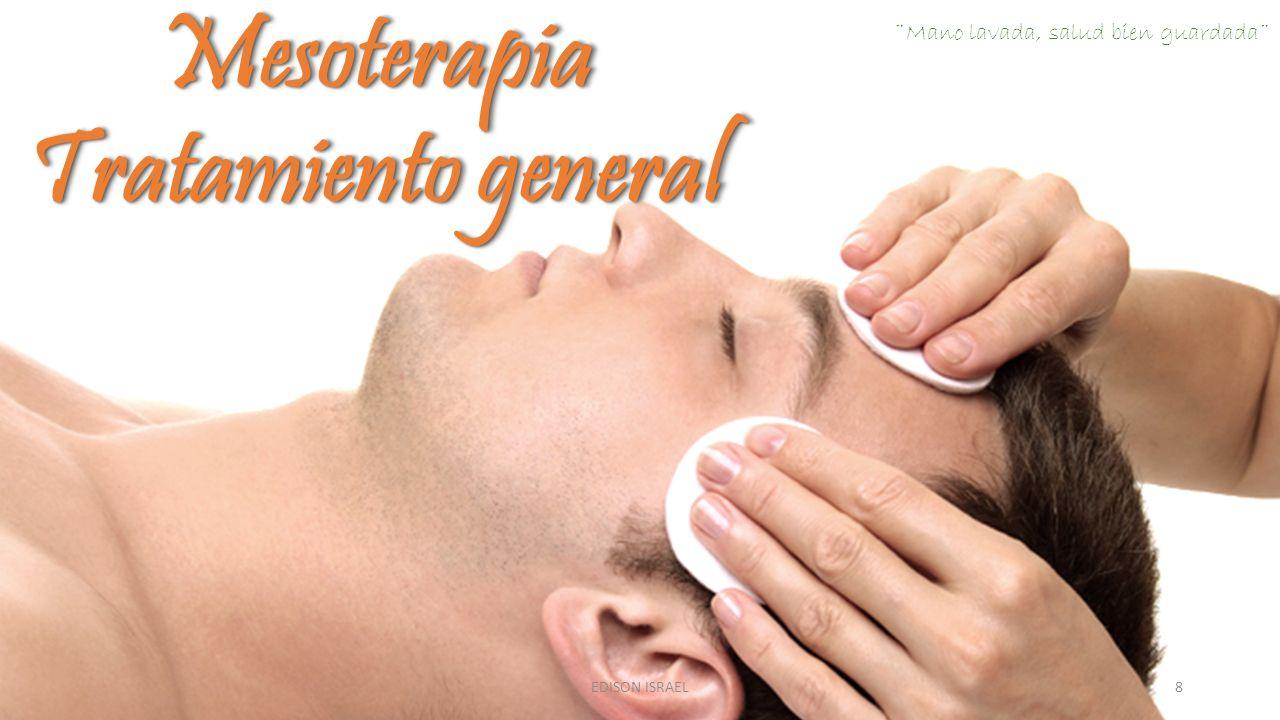 Mesoterapia Tratamiento general Mesoterapia 8EDISON ISRAEL ¨Mano lavada, salud bien guardada¨