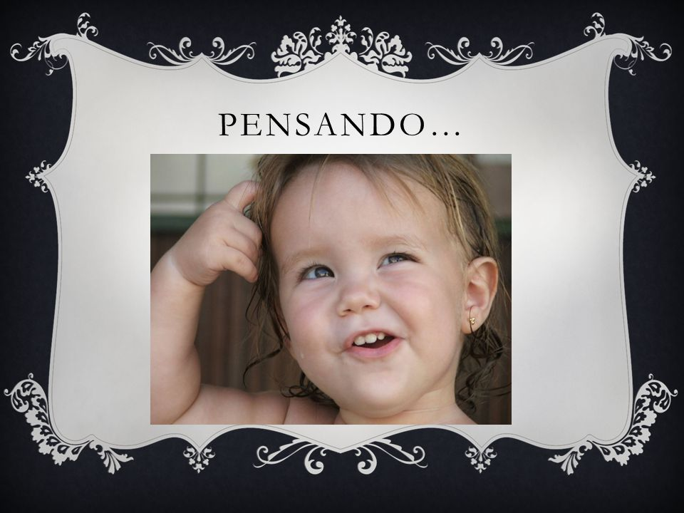 PENSANDO…