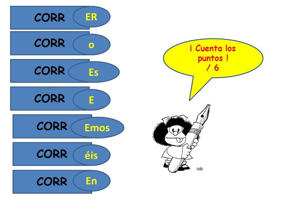 CORR ER Es o E Emos éis CORR En ¡ Cuenta los puntos ! / 6