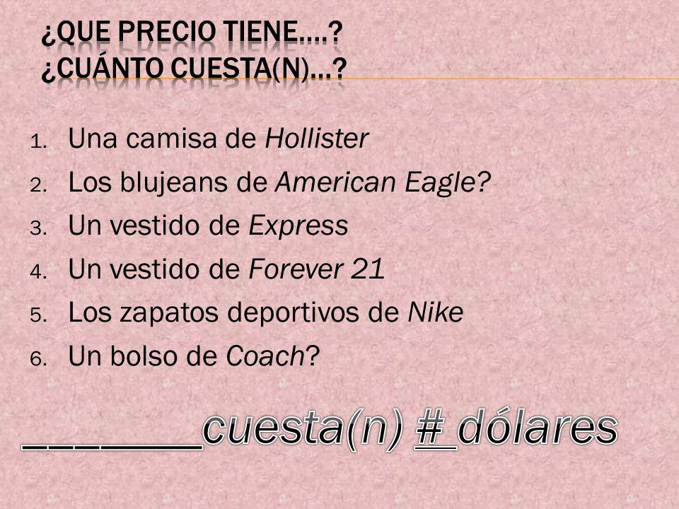 1. Una camisa de Hollister 2. Los blujeans de American Eagle.