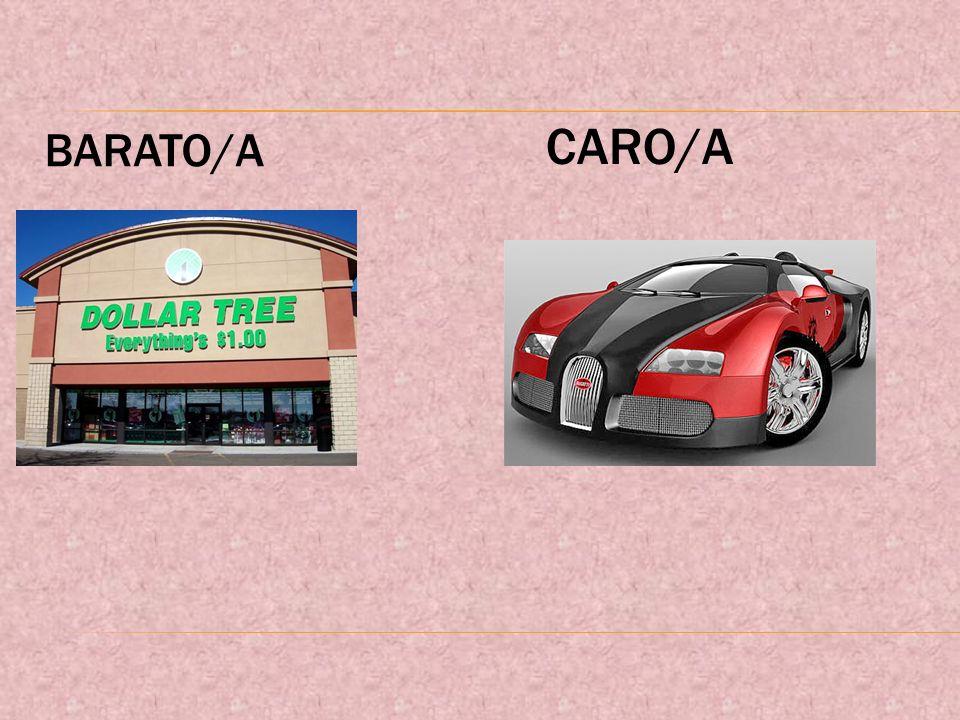 BARATO/A CARO/A
