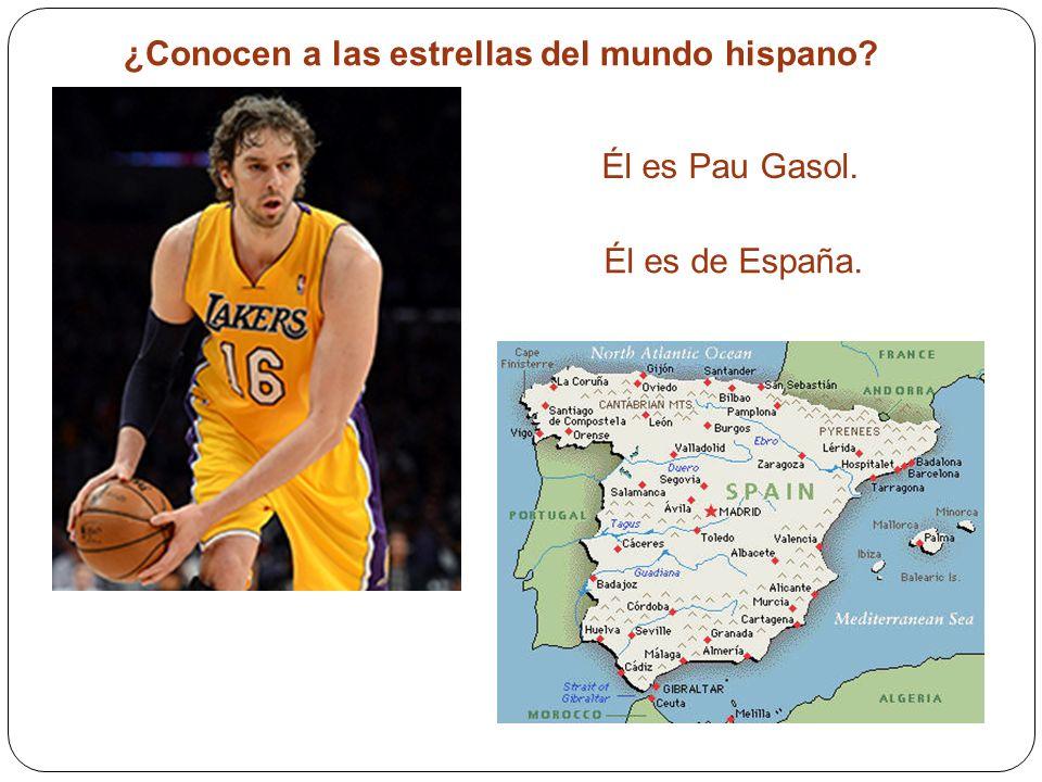 ¿Conocen a las estrellas del mundo hispano? Él es Pau Gasol. Él es de España.