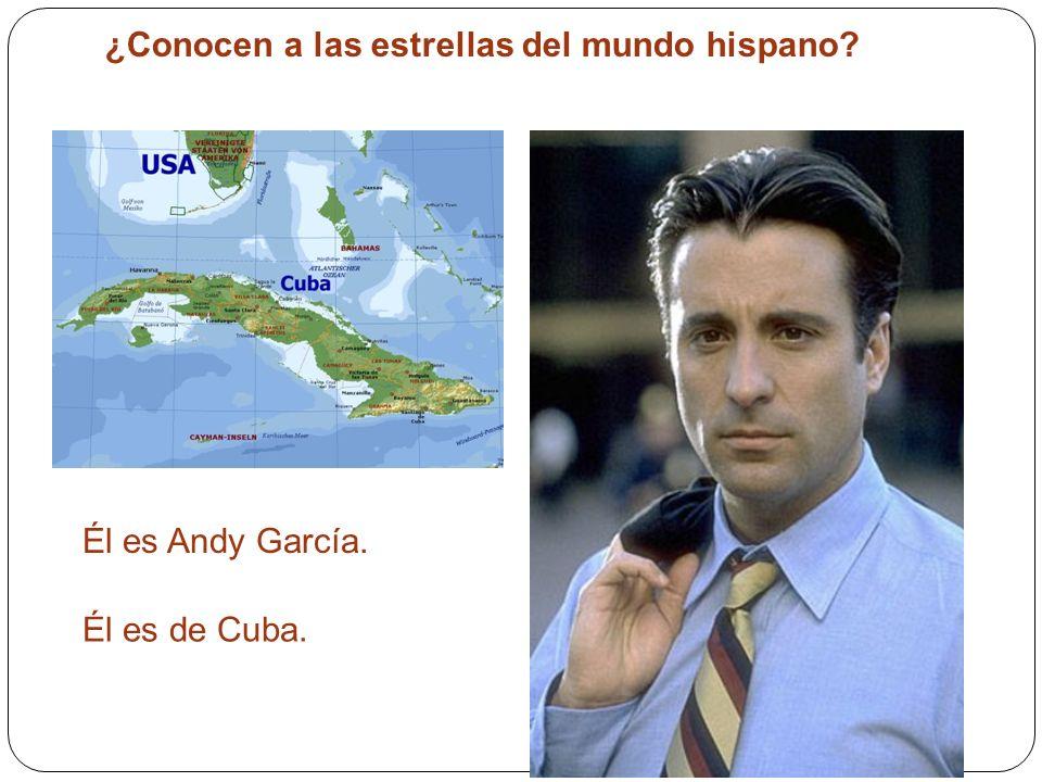 ¿Conocen a las estrellas del mundo hispano? Él es Andy García. Él es de Cuba.