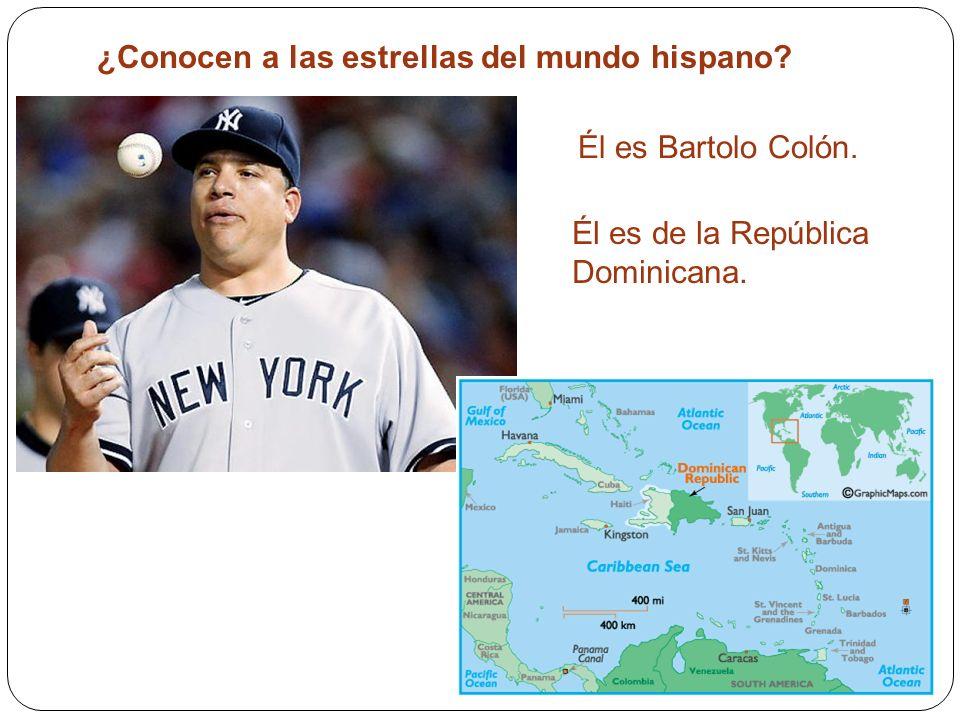 ¿Conocen a las estrellas del mundo hispano? Él es Bartolo Colón. Él es de la República Dominicana.