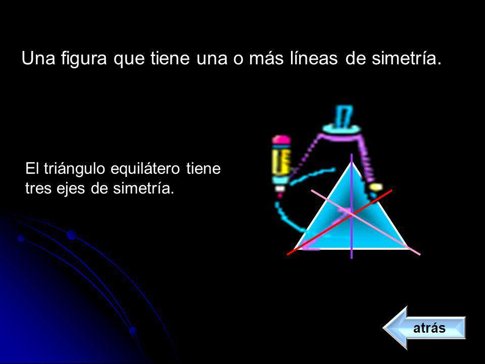Una figura que tiene una o más líneas de simetría. atrás El triángulo equilátero tiene tres ejes de simetría.