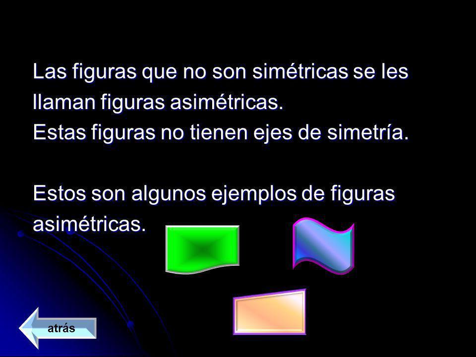 Las figuras que no son simétricas se les llaman figuras asimétricas. Estas figuras no tienen ejes de simetría. Estos son algunos ejemplos de figuras a